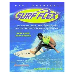 Surf Flex: Flexibility' Yoga and Conditioning Exercises for Surfers
